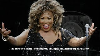 Tina Turner - Simply The Best (2017 Ext.-Dj KaktuZ Remix-By Marc Eliow)