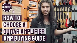How To Choose A Guitar Amplifier - Electric Guitar Amp Buying Guide!