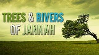Trees & Rivers Of Jannah ᴴᴰ - Eternal Paradise [Part 4]