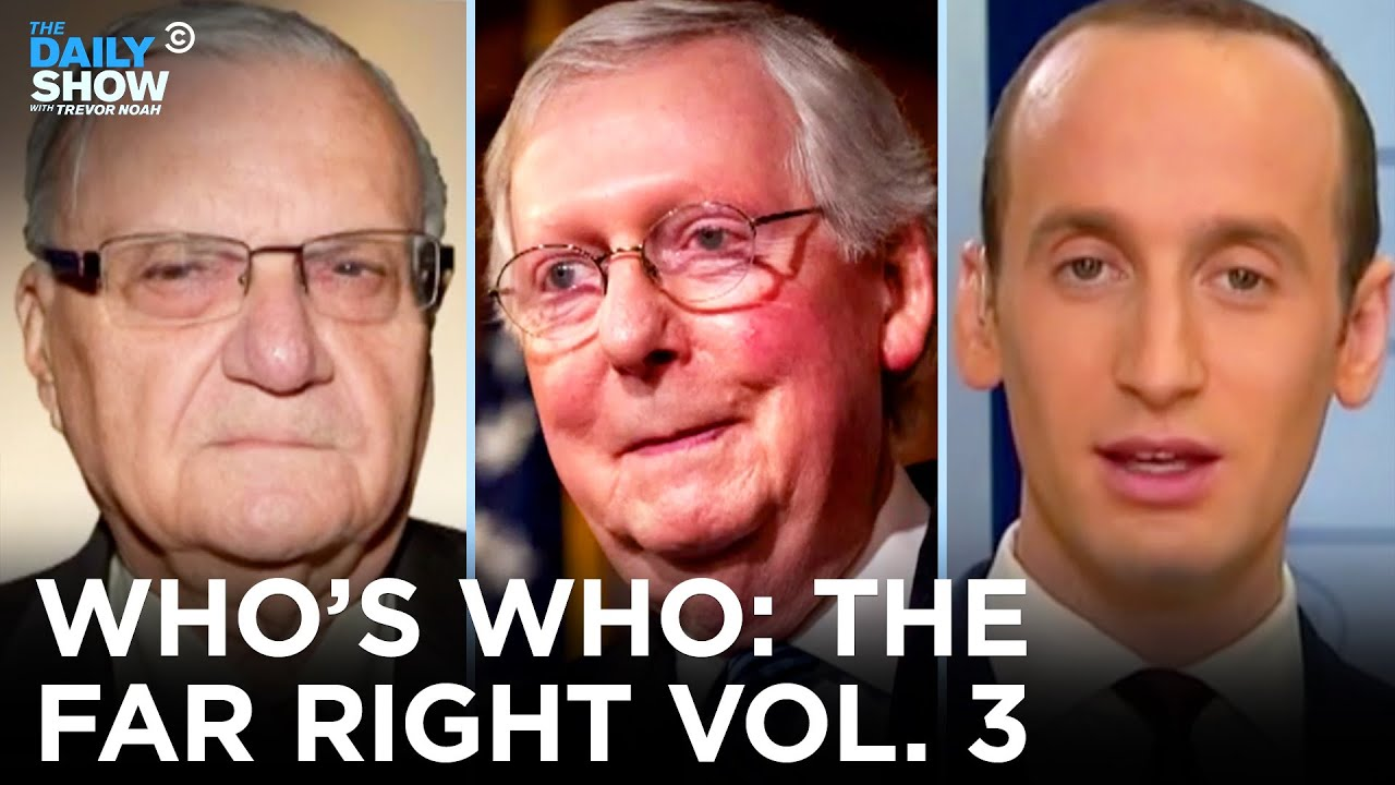 Stephen Miller, Mitch McConnell & Joe Arpaio: Who's Who on the Far Right   The Daily Show