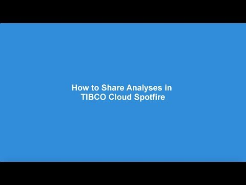 How to Share Analyses in TIBCO Cloud Spotfire.