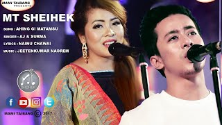 Ahingi Matamsu Loikhidoure | Aj Maisnam & Surma Chanu | MT SHEIHEK  Season 1 Official Video Release