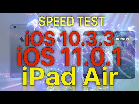 iPad Air  : iOS 11.0.1 vs iOS 10.3.3 Speed Test Build 15A402