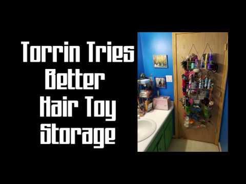 Torrin Tries: Better Hair Toy Storage