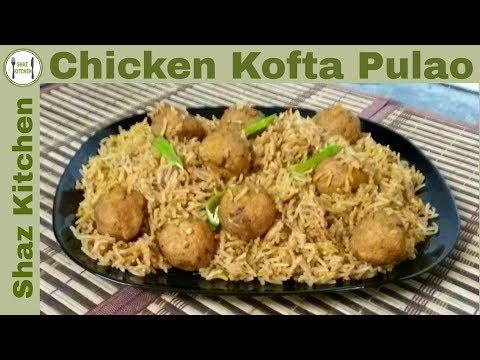 Kofta Pulao(In Urdu/Hindi),How To Make Best Kofta Pulao At Home,Restaurant Style