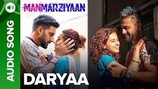 Daryaa | Full Audio Song | Manmarziyaan | Amit Trivedi, Shellee | Abhishek, Taapsee, Vicky
