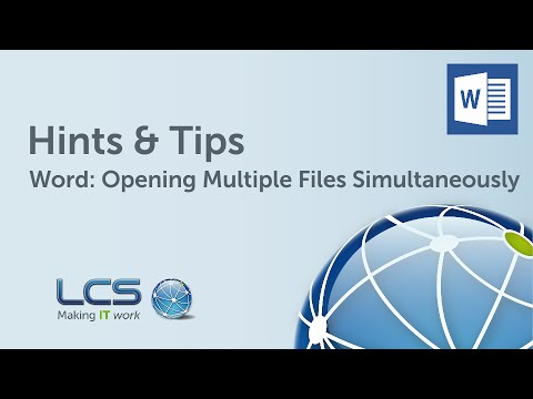 Microsoft Word: Opening Multiple Files | Hints & Tips | LCS Group