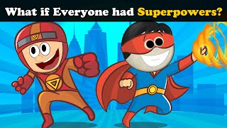 What if Everyone had Superpowers? + more videos | #aumsum #kids #science #education #whatif