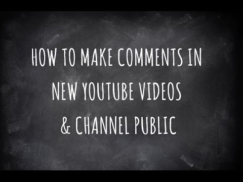 How To Make Comments In YouTube Videos & Channel Public (Dec 2014)  [PrettyThingsRock]
