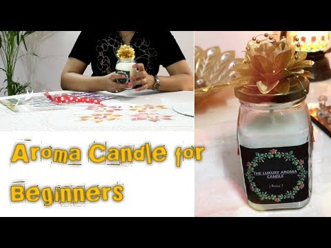 Aroma Soy Wax Candle Tutorial For Beginners | DIY Candle | Homemade Candles