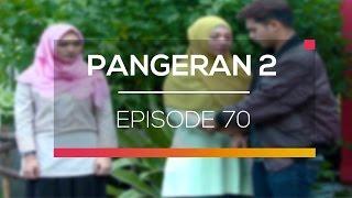Pangeran - Episode 70
