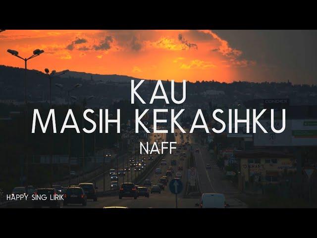 Download Naff - Kau Masih Kekasihku (Lirik) MP3 Gratis