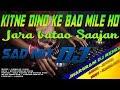 Kitne Dino Ke Bad Mile Ho / Dj Sachin Rks