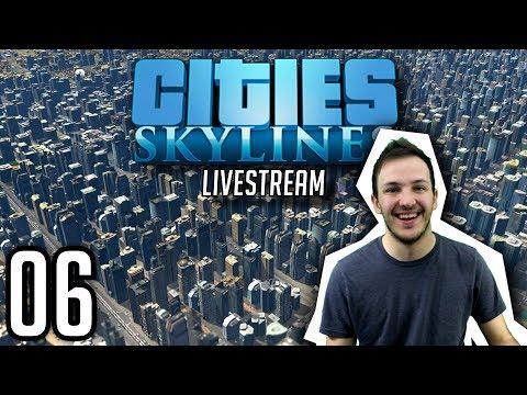 CITIES: SKYLINES STREAM   Episode 06: GRIDGASM