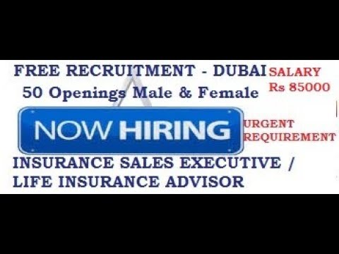 JOBS IN DUBAI | INSURANCE SALES EXCECUTIVE | LIFE INSURANCE ADVISOR | Rs 85000 | LATEST JOB 2018