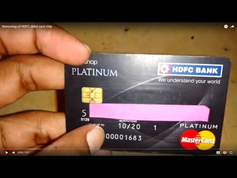 HDFC Bank|Removing of HDFC debit card chip