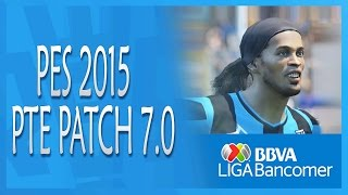 Pes 2015 | New Pte Patch 7.0 |   Liga Bbva Bancomer !!   New Fichajes , Kits , Faces , Boots , Etc