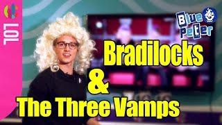 The Vamps| Bradilocks & The Three Vamps