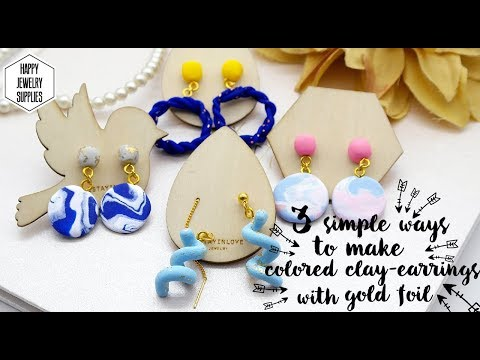 DIY Tutorial - 3 simple ways to make colored clay-earrings with gold foil!