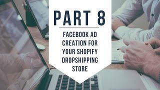 (Part 8) Facebook Ads Setup for your Dropshipping Store
