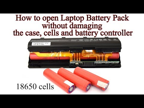 How to open Laptop Battery without damaging the Case, 18650 Cells and the Battery Controller
