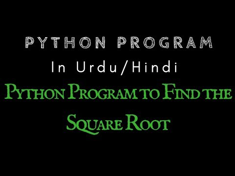 Python Program to Find the Square Root [Hindi][Urdu]