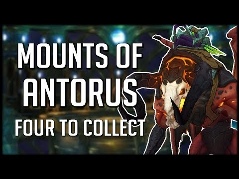 4 NEW MOUNTS FROM ANTORUS and How To Get Them!   WoW Legion