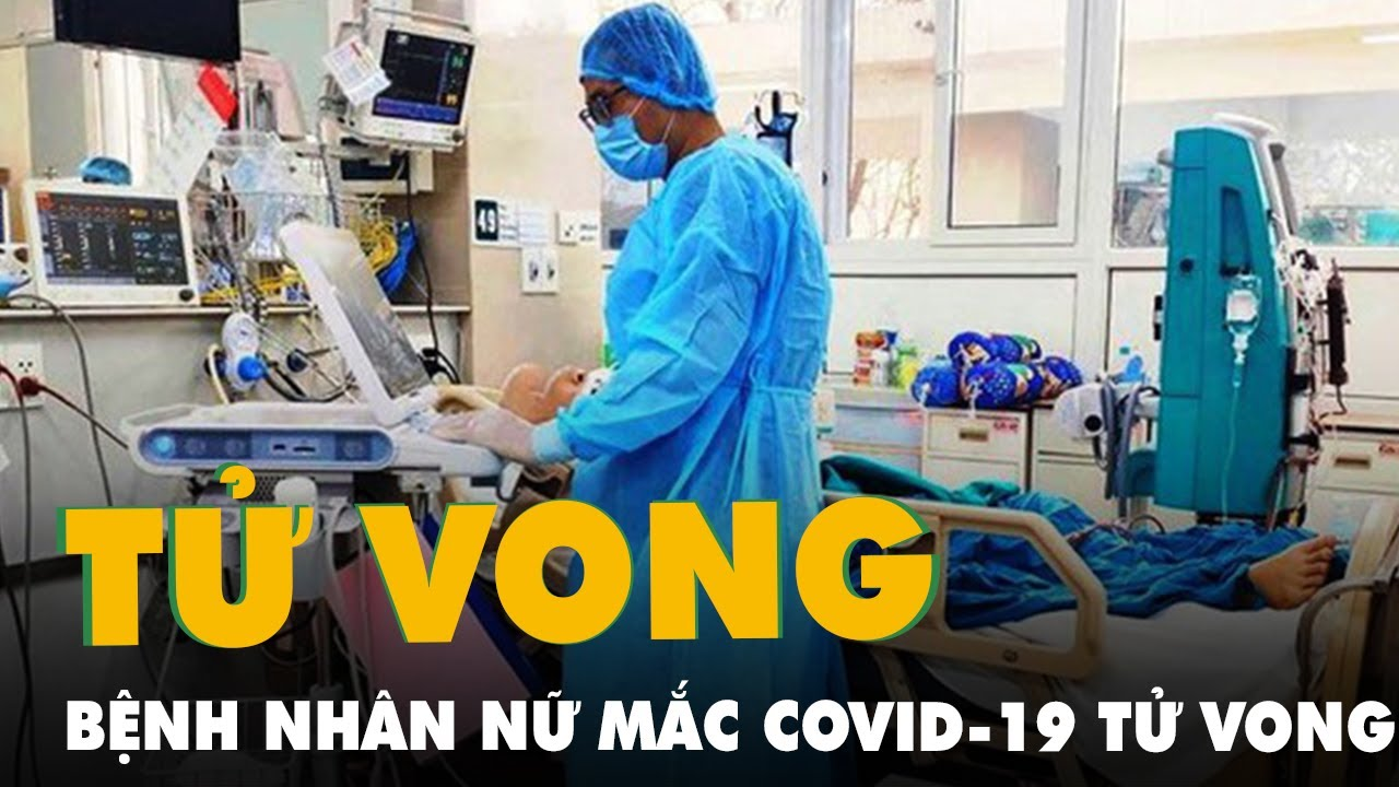 Một bệnh nhân COVID-19 tử vong vừa dương tính 1 ngày, có bệnh nền