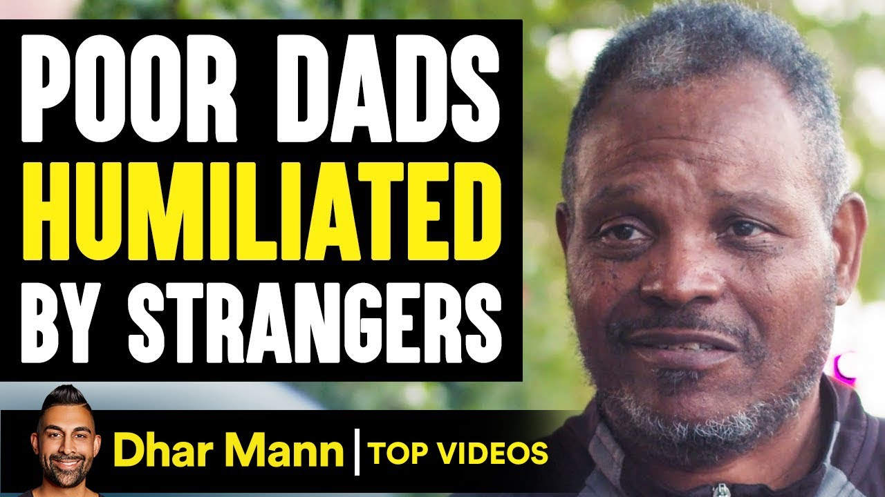 POOR DADS Humiliated By Strangers, What Happens Is Shocking   Dhar Mann