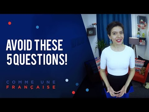 Avoid Asking These 5 Questions to French People