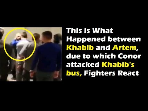 This is what happened between Artem and Khabib, due to which Conor attacked khabib's bus