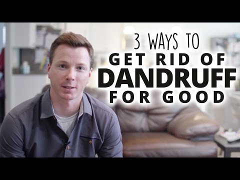 3 Ways to Get Rid of Dandruff For Good