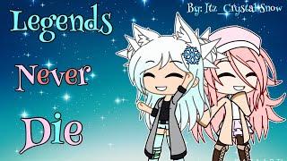 Legends never die GLMV (gift for Cutespud)