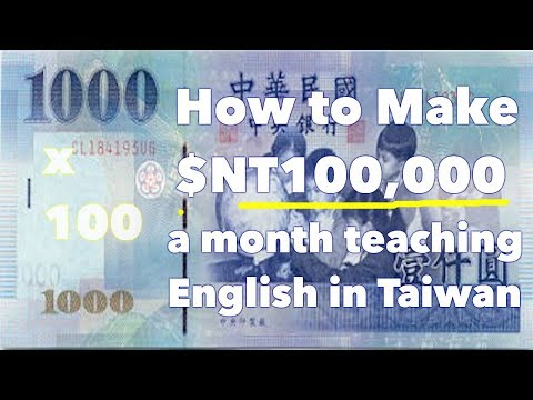 How To Make $NT100,000 Teaching English In Taiwan