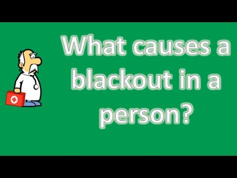 What causes a blackout in a person ? | Most Rated Health FAQ Channel