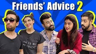 Friends' Advice 2 ft. Hareem Farooq, Ali Rehman & Faizan Shaikh | Bekaar Films | Comedy Skit
