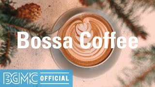 Bossa Coffee: Morning Positive Mood Jazz - November Relaxing Music for Working, Studying, Reading