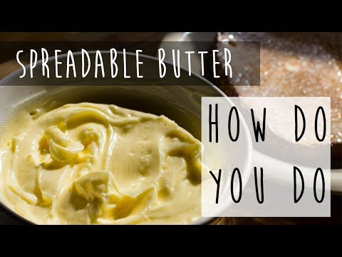 Homemade Spreadable Butter || 2 Ingredient Recipe