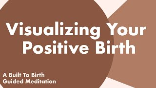 Visualizing Your Positive Birth   Guided Meditation for Pregnancy   Hypnobirthing