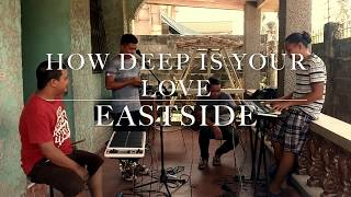 How Deep is Your Love - Bee Gees (cover) by Eastside Band