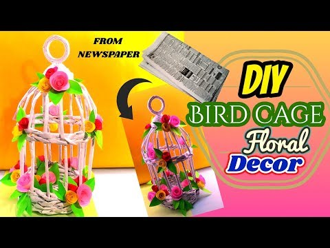 DIY Bird Cage Floral Decor From Newspaper || Tutorial