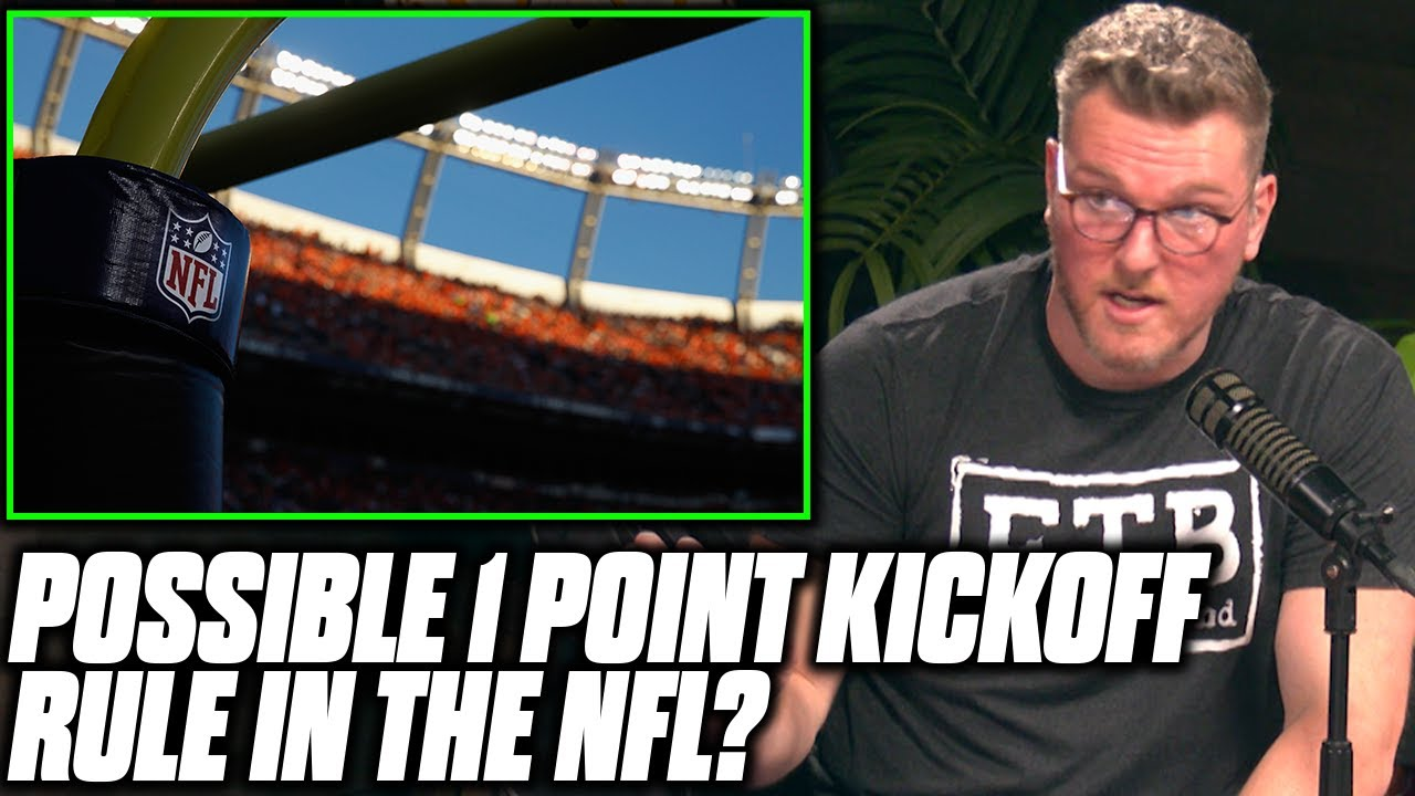 Pat McAfee's Thoughts On 1 Point Kickoff Through Goal Post Proposal