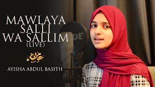 Mawlaya Salli Wa Sallim | Live | Ayisha Abdul Basith