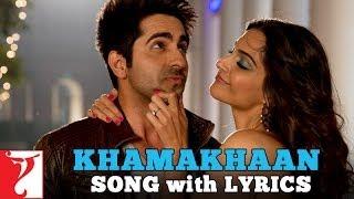 Lyrical: Khamakhaan Song with Lyrics | Bewakoofiyaan | Ayushmann | Sonam Kapoor | Anvita Dutt