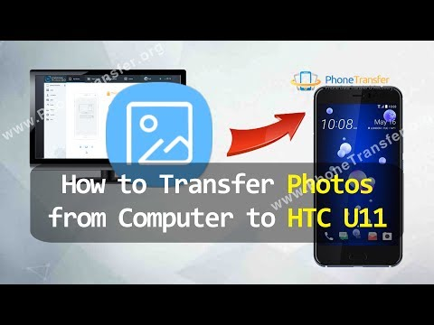 How to Transfer Photos from Computer to HTC U11