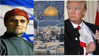 Prophet gave Spiritual intelligence about Trump's decision to shift embassy in Jerusalem: Zaid Hamid