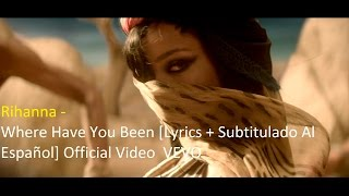Rihanna - Where Have You Been [Lyrics + Subtitulado Al Español] Official Video  VEVO