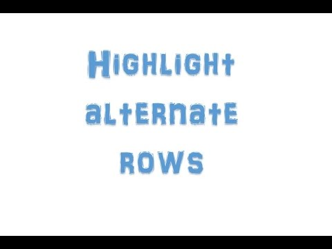 How to highlight alternate rows or columns in excel using conditional formatting