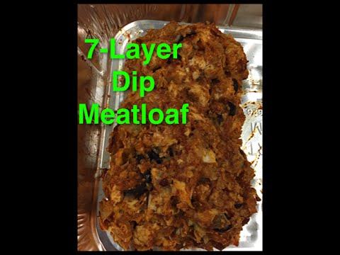 7-Layer Dip Meatloaf Recipe