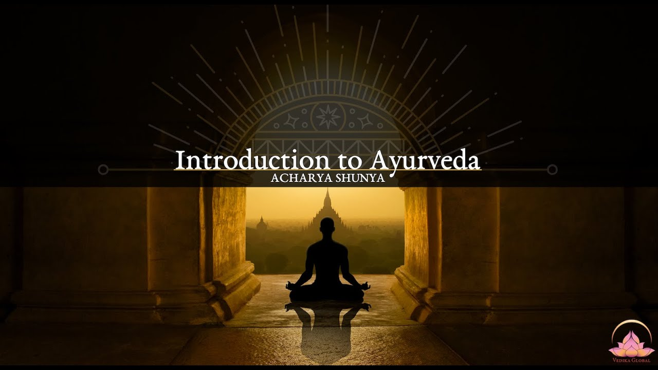 Introduction to Ayurveda | Acharya Shunya
